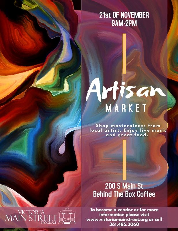 Artisan Market. 21st of November, 9 a.m.-2 p.m. 200 S. Main St. behind The Box Coffee.